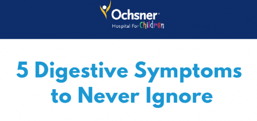 Parents: 5 Digestive Symptoms to Never Ignore