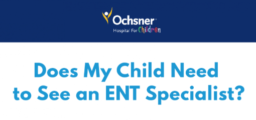 Does My Child Need an ENT Doctor?