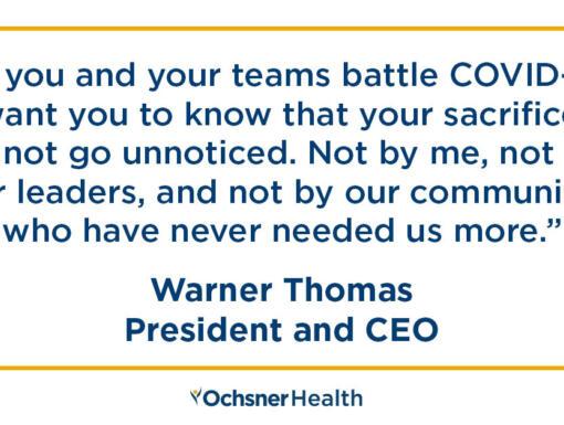 A Message from Ochsner CEO Warner Thomas