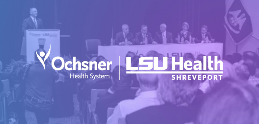 Ochsner Health System and LSU Health Shreveport Join Forces